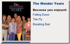 """Because you like The Fly, Breaking Bad and Falling Down... you may also like """"The Wonder Years"""""""